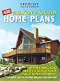 408 Vacation & Second Home Plans: Everything You Need to Build Your Vacation Hideaway!
