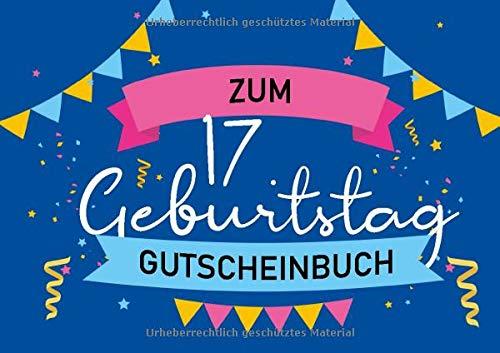 Zum 17. Geburtstag - Gutscheinbuch: Blanko Gutscheinheft als Geburtstagsgeschenk zum siebzehnten Geburtstag; 20 leere Gutscheine als Geschenk
