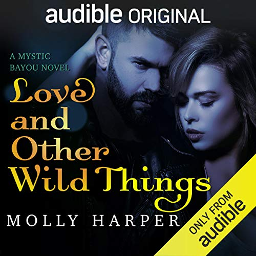 Love and Other Wild Things audiobook cover art