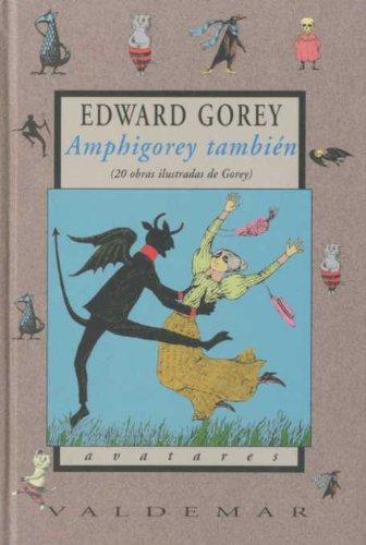 Amphigorey también: 20 obras ilustradas de Gorey (Avatares)