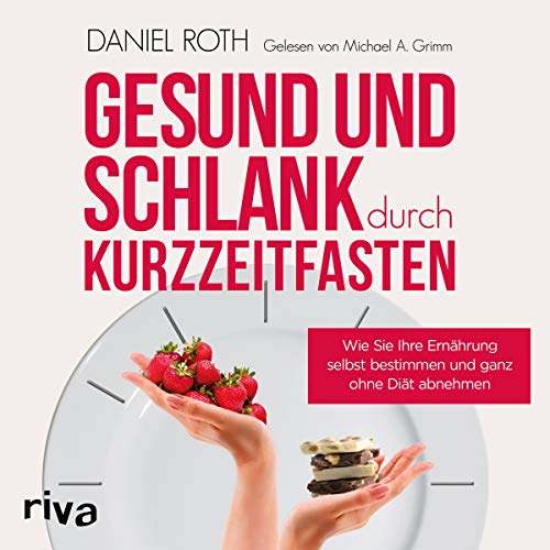 Gesund und schlank durch Kurzzeitfasten     Wie Sie Ihre Ernährung selbst bestimmen und ganz ohne Diät abnehmen              By:                                                                                                                                 Daniel Roth                               Narrated by:                                                                                                                                 Michael A. Grimm                      Length: 4 hrs and 40 mins     Not rated yet     Overall 0.0