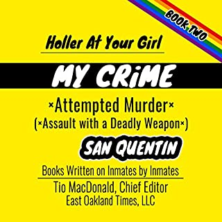 Holler at Your Girl: My Crime - Attempted Murder audiobook cover art