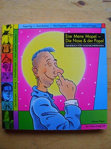 Ene mene Mopel - die Nase und der Popel: Das Handbuch für Nasenbohrerinnnen (Der Grüne Zweig): GZ 139 - Handbuch für NasenbohrerInnen