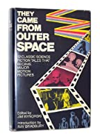 They Came from Outer Space: 12 Classic Science Fiction Tales That Became Major Motion Pictures 0385185022 Book Cover