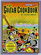 The Guitar Cookbook: The Complete Guide to Rhythm, Melody, Harmony, Technique & Improvisation