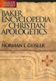 0801021510 Baker Encyclopedia of Christian Apologetics