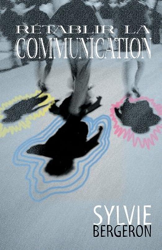 挨拶宣伝カブRétablir la communication (French Edition)