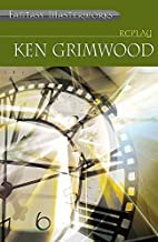 Replay (FANTASY MASTERWORKS) by Ken Grimwood (2005-05-12)