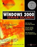 Configuring Windows 2000 Server Security (Syngress)