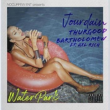 Waterpark (feat. Axl Rich)