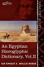 An Egyptian Hieroglyphic Dictionary (in Two Volumes), Vol. II: With an Index of English Words, King List and Geographical List with Indexes, List of by Ernest A. Wallis Budge (2013-01-01)