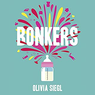 Bonkers: A Real Mum's Hilariously Honest Tales of Motherhood, Mayhem and Mental Health cover art