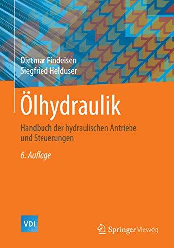 Ölhydraulik: Handbuch der hydraulischen Antriebe und Steuerungen (VDI-Buch) (German Edition)