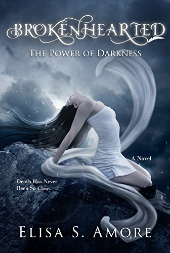 Brokenhearted – The Power of Darkness: Young Adult Paranormal Romance (The Touched Saga Book 3)