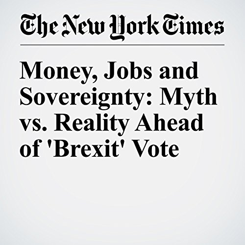 Money, Jobs and Sovereignty: Myth vs. Reality Ahead of 'Brexit' Vote audiobook cover art