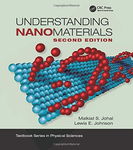 Understanding Nanomaterials (Textbook Series in Physical Sciences)