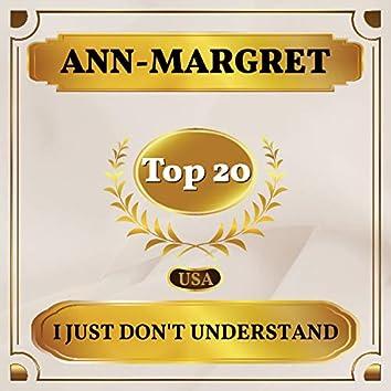I Just Don't Understand (Billboard Hot 100 - No 17)