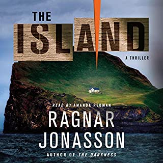 The Island     A Thriller              Written by:                                                                                                                                 Ragnar Jonasson                               Narrated by:                                                                                                                                 Amanda Redman                      Length: 6 hrs and 26 mins     Not rated yet     Overall 0.0