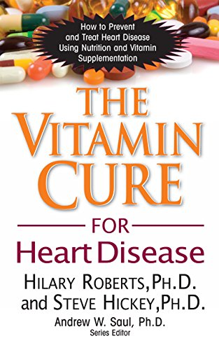 The Vitamin Cure for Heart Disea...