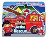 Fisher Price Little People To the Rescue! (Boardbooks - Board Book)