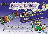 Einfacher!-Geht-Nicht: Kinderlieder für das SONOR GS Kinder Glockenspiel (C-DUR) mit CD: Sonderausgabe C-DUR - Das besondere Notenheft für Anfänger