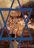 Daniel's 5-Alarm Warning to the Jew (English Edition)