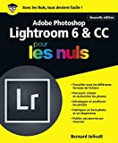 Adobe Photoshop Lightroom 6 et CC pour les Nuls grand format, 2e édition (French Edition)