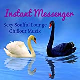Instant Messenger - Sexy Soulful Lounge Chillout Musik för Söt Natt och Lätt Fitness