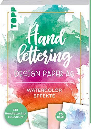 Handlettering Design Paper Block Watercolor-Effekte A6: 75 feste Motivpapiere (DIN A6, 220 g/m²) mit 25 verschiedenen Watercolor-Hintergründen zum Belettern mit Handlettering-Grundkurs