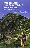 Passeggiate sulle montagne del biellese. Alta Via e 52 itinerari