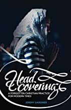 Head Covering: A Forgotten Christian Practice for Modern Times