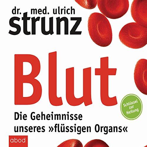 """Blut - Die Geheimnisse unseres """"flüssigen Organs"""" audiobook cover art"""