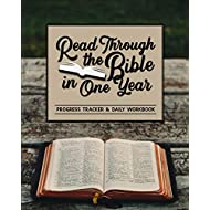 Read Through the Bible in One Year: Progress Tracker & Daily Workbook