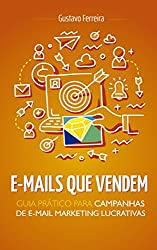 E-mails Que Vendem: Guia Prático Para Campanhas de E-mail Marketing