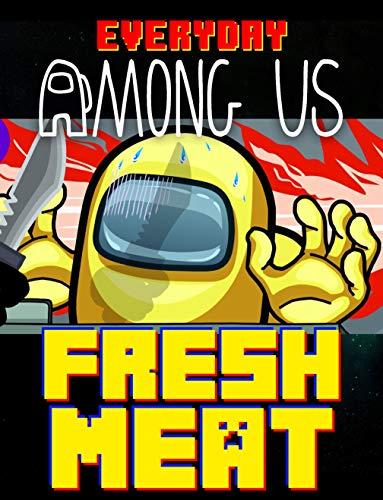 Crewmate's Life Everyday Comics: Among Us Fresh Meat
