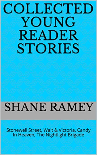 Collected Young Reader Stories: Stonewell Street, Walt & Victoria, Candy In Heaven, The Nightlight Brigade (English Edition)