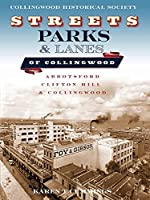 Streets, Parks and Lanes of Collingwood: Abbotsford, Clifton Hill and Collingwood