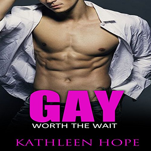 Gay: Worth the Wait                   By:                                                                                                                                 Kathleen Hope                               Narrated by:                                                                                                                                 Eddie Leonard Jr.                      Length: 56 mins     19 ratings     Overall 3.5