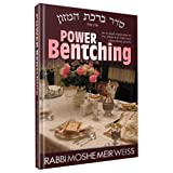 Power Bentching: An In-Depth Explanation of the Tefillah (Prayer) That Holds the Most Extraordinary Powers