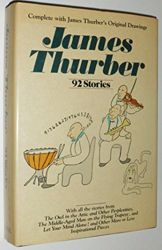 James Thurber: 92 Stories (with Original Drawings)