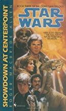 Showdown at Centerpoint (Star Wars: The Corellian Trilogy, Book 3) by Allen, Roger Macbride (September 1, 1995) Paperback