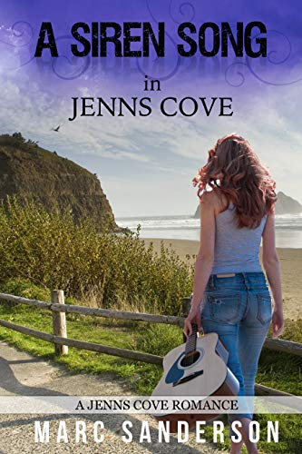 Book: A Siren Song in Jenns Cove (A Jenns Cove Romance Book 3) by Marc Sanderson