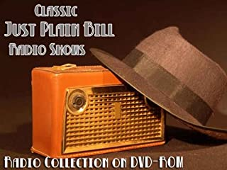 12 Classic Just Plain Bill Old Time Radio Broadcasts on DVD (over 3 Hours 39 Minutes running time)