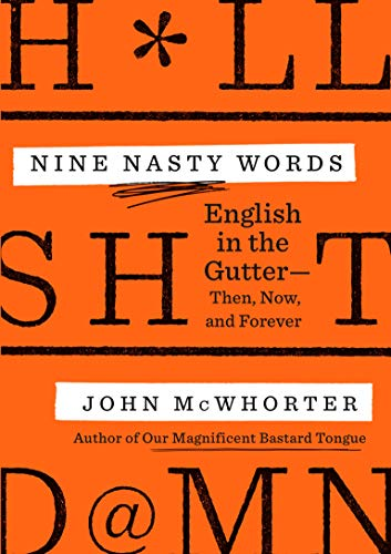 Image of Nine Nasty Words: English in the Gutter: Then, Now, and Forever