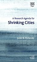 A Research Agenda for Shrinking Cities (Elgar Research Agendas)