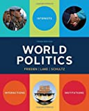 World Politics - Interests, Interactions, Institutions