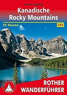 Kanadische Rocky Mountains: 55 Touren. Mit GPS-Tracks (Rothe