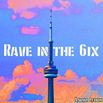 Rave in the 6ix