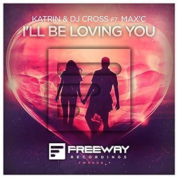 I'll Be Loving You (Original Mix)