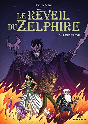 Le réveil du Zelphire (Tome 3-Au cœur du mal)